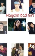 Magcon Bad Girl by Maria_Pineapple