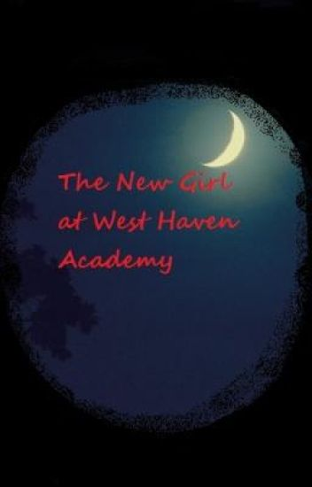 The New Girl at West Haven Academy
