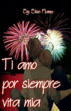 Ti amo por siempre vita mia by Blue_Flame