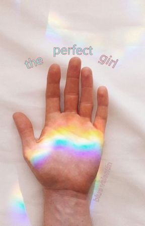 the perfect girl | a short synopsis of everything i want and want to be by fondofstarsxiii