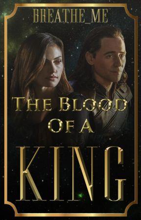 The Blood Of A King ✧ Loki Laufeyson (TBOAG Sequel) by Breathe_Me