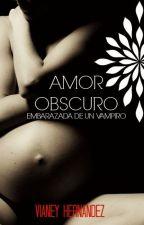 Amor Obscuro (en edición) by VianeyHernandez
