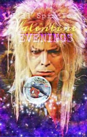 I'll Spin You Valentine Evenings (SEQUEL) by atedoreenz