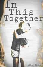 In This Together // h.s & z.m ~ Book 1 by eyecandy_