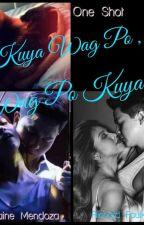Kuya Wag Po, Wag Po Kuya!🙊💛 by BLackEnYello