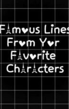 Famous Lines From your Favourite Characters(in wattpad) by KAYEnchanted19