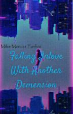 Falling Inlove With Another Demension || Miles Morales X Reader FF by Ennia1234