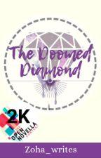 The Doomed Diamond   OpenNovellaContest2019 by Zoha_writes