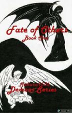 Fate Of Others (Demons Series- Book One) by Sakura9536
