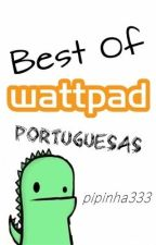Best of Wattpad - Portuguesas by pipinha333