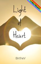 Light of Heart (LGBT+) ✔ by BirtheV