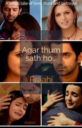 Agar Thum Sath Ho... by Praahi