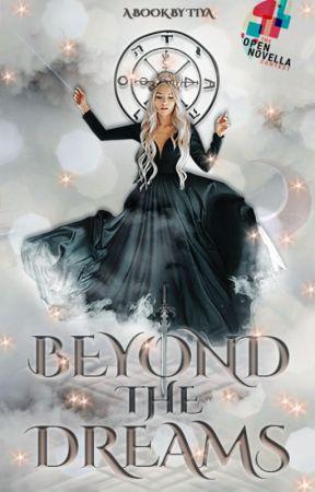 Beyond the Dreams #OpenNovellaContest2019 by tiyamalik