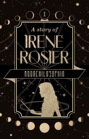 A Story of Irene Rosier  ✓ by moonchildsophia