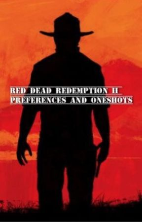 Red Dead Redemption II Preferences and Oneshots by we_all_have_secrets_