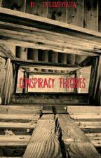 Conspiracy Theories by actualbritishprick