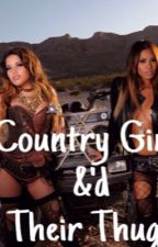 Country Girls &'d Their Thugs(Editing) by Darkie_Doll