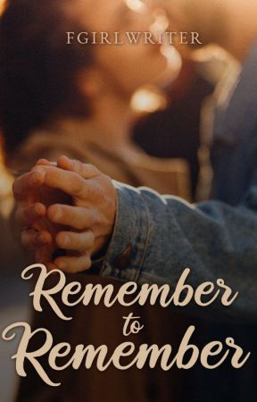 Remember to Remember by FrustratedGirlWriter