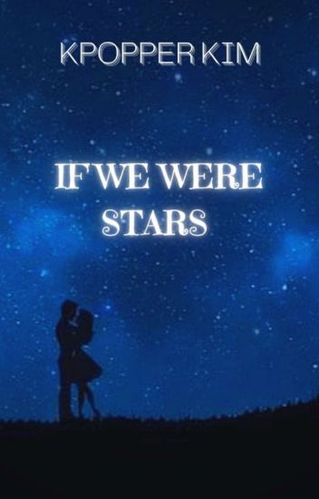 If We Were Stars