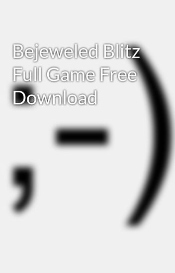 Download bejeweled blitz (free) for windows.