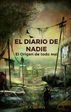 El diario de nadie: El origen de todo mal by GabrielOrellana9