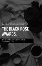 Black Rose Awards. by thebibliomaniac1234