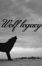 Wolf Legacy (Being Re-written) by xXDarkBloodXx