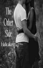 The Other Side: Gang Member & the Popular Girl by halicakes747