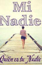 Mi Nadie. by SecretOfAlaska