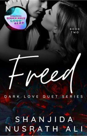 Freed (Dark Love Duet #2) by shanjidanusrathali