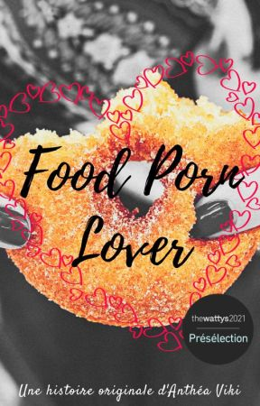 Food Porn Lover by Anthea_Viki