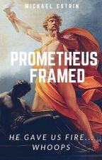 Prometheus Framed by mestrin