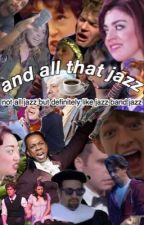 And all that jazz (not all jazz but definitely like jazz band jazz) by gibberish79