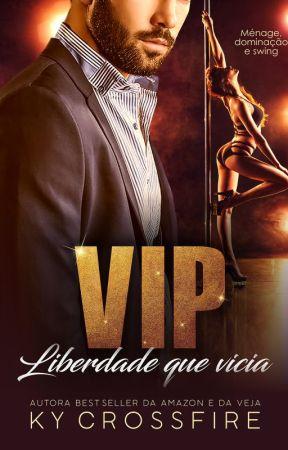 VIP : Liberdade Que Vicia (Degustação) by kycrossfire