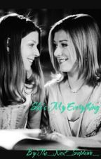 She's My Everything (buffy the vampire slayer fan fic) by Hacked_Account_
