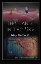 The Land in the Sky by Writing-For-Fun-96
