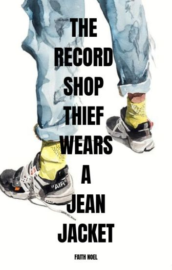 The Record Shop Thief Wears a Jean Jacket
