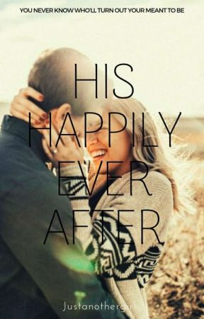 His Happily Ever After by Justanothergirl24