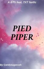 Pied Pipers / Yandere!BTS x Reader  by Candysugarush