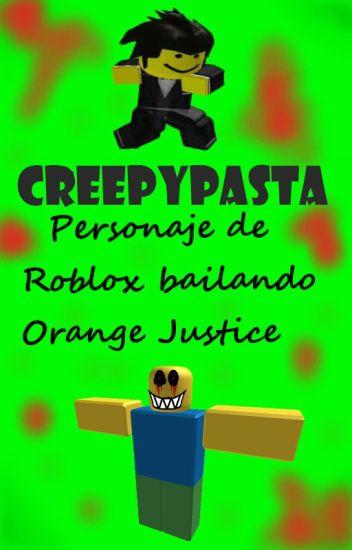 Creepypasta Personaje De Roblox Bailando Orange Justice
