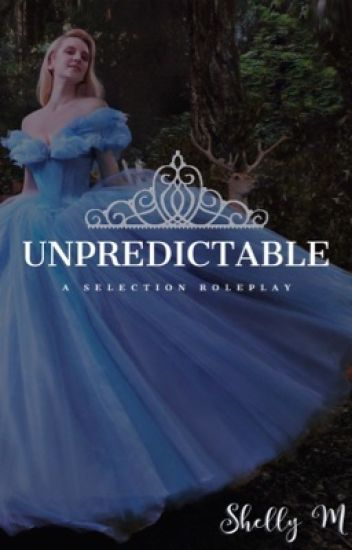 Unpredictable    A Selection rp CONCLUDED
