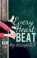 Every Heartbeat by lizzyc13