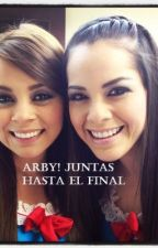 ArBy! Juntas hasta el final by qaren_mendez