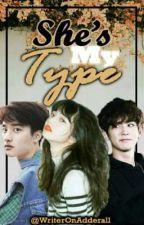 she's my type | EXO fanfiction by WriterOnAdderall