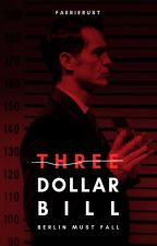THREE DOLLAR BILL // La Casa de Papel [Money Heist] by FaerieRust