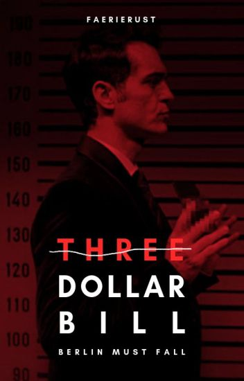 THREE DOLLAR BILL // La Casa de Papel [Money Heist] - ˗ˏˋ