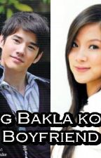 Ang Bakla kong Boyfriend. by HeIsSoStupid