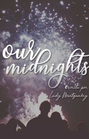 Our Midnights by izlytherin