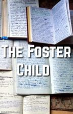 the foster child - n.g. fan fic by BaeMagconIsMine
