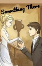 Something There (Percabeth Selection) by TravelgirlA3